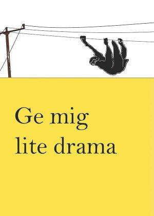 Ge mig lite drama